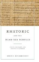 Rhetoric and the Dead Sea Scrolls:...