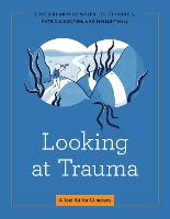 Looking at Trauma: A Toolkit for...