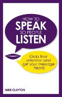 How to Speak so People Listen: Grab...