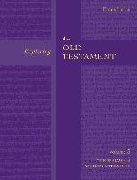 Exploring the Old Testament: Vol 3:...