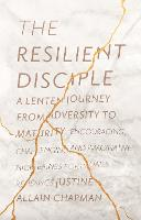 The Resilient Disciple: A Lenten...