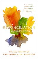 Reconciliation: The Archbishop of...