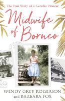 Midwife of Borneo: The True Story of ...