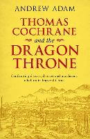 Thomas Cochrane and the Dragon ...