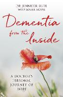 Dementia from the Inside: A Doctor's...