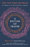 A Rhythm of Prayer: A Collection of...