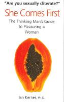 She Comes First: The Thinking Man's...