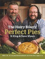 The Hairy Bikers' Perfect Pies: The...