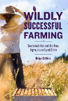 Wildly Successful Farming:...