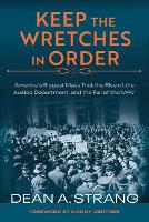 Keep the Wretches in Order: America's...