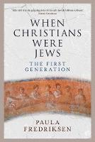 When Christians Were Jews: The First...