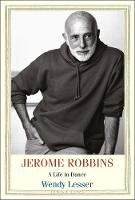 Jerome Robbins: A Life in Dance