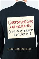 Corporations Are People Too: (And ...