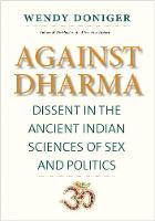 Against Dharma: Dissent in the ...