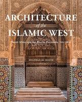 Architecture of the Islamic West:...