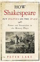 How Shakespeare Put Politics on the...