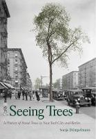 Seeing Trees: A History of Street...