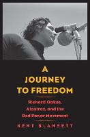 A Journey to Freedom: Richard Oakes,...
