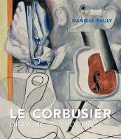 Le Corbusier: Drawing as Process