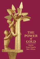 The Power of Gold: Asante Royal...