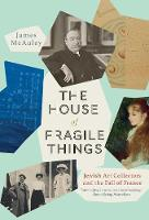 The House of Fragile Things: A ...