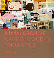 A is for Archive: Warhol's World from...