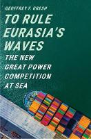 To Rule Eurasia's Waves: The New ...