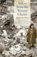 Voices from the Warsaw Ghetto: ...