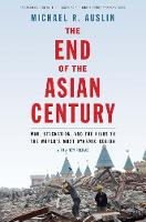 The End of the Asian Century: War,...