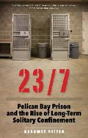 23/7: Pelican Bay Prison and the Rise...