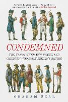 Condemned: The Transported Men, Women...