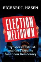 Election Meltdown: Dirty Tricks,...