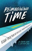 Reimagining Time: A Light-Speed Tour...