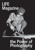 Life Magazine and the Power of...
