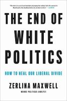 The End of White Politics: How to ...
