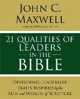 21 Qualities of Leaders in the Bible:...