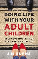 Doing Life with Your Adult Children:...