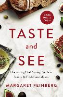 Taste and See: Discovering God among...