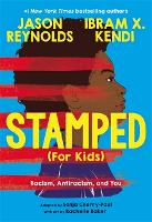 Stamped (For Kids): Racism,...