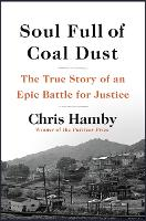 Soul Full of Coal Dust: The True ...