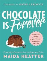 Chocolate Is Forever: Classic Cakes,...