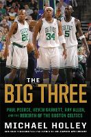 The Big Three: Paul Pierce, Kevin...