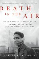 Death in the Air: The True Story of a...