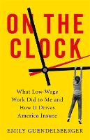 On the Clock: What Low-Wage Work Did...