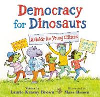 Democracy for Dinosaurs: A Guide for...