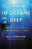 In Oceans Deep: Courage, Innovation,...