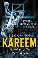 Becoming Kareem: Growing Up On and ...
