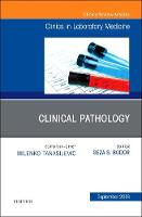 Clinical Pathology, An Issue of the...