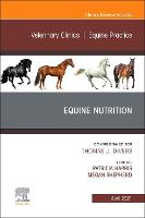 Equine Nutrition, An Issue of...