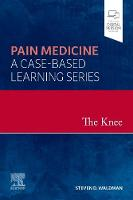The Knee: Pain Medicine: A Case-Based...